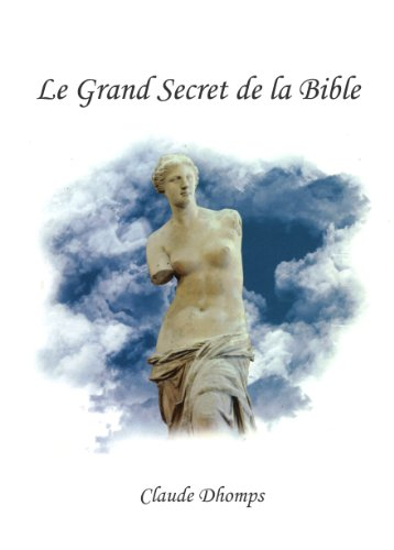 Le Grand Secret de la Bible. (De Rembram...