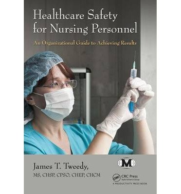 healthcare-safety-for-nursing-personnel-an-organizational-guide-to-achieving-results-author-james-t-