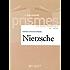 Nietzsche : Les textes essentiels (Prismes t. 4)