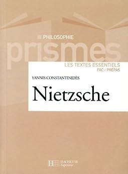 Nietzsche : Les textes essentiels (Prismes t. 4) par [Constantinidès, Yannis]