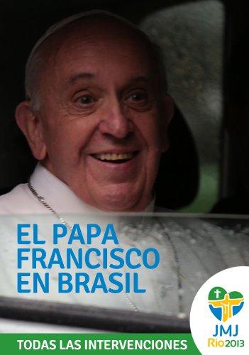 El Papa Francisco en Brasil por Papa Francisco