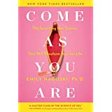 Come as You Are: The Surprising New Science that Will Transform Your Sex Life-