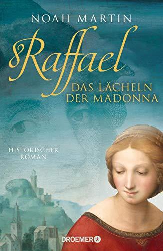Buchseite und Rezensionen zu 'Raffael - Das Lächeln der Madonna: Historischer Roman' von Noah Martin
