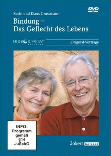 Grossmann, Karin und Klaus: Bindung - Das Geflecht des Lebens - 1 DVD (Bindung Beziehungen)