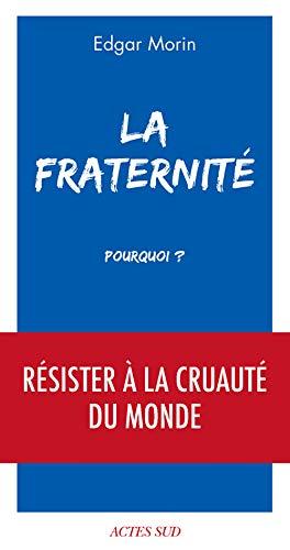La Fraternité, pourquoi ? par  Edgar MORIN
