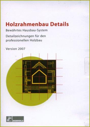 Holzrahmenbau Details. CD-ROM: Bewährtes Hausbau-System. 370 CAD-Dateien für Planung und Konstruktion (.dwg, .dxf, .pdf, .jpg)