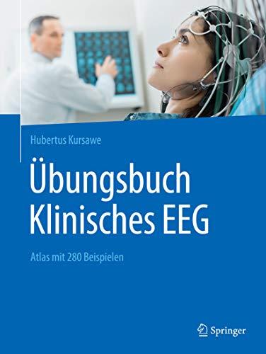 Übungsbuch Klinisches EEG: Atlas mit 280 Beispielen