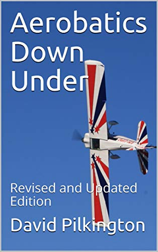 Aerobatics Down Under: Revised and Updated Edition (English Edition)