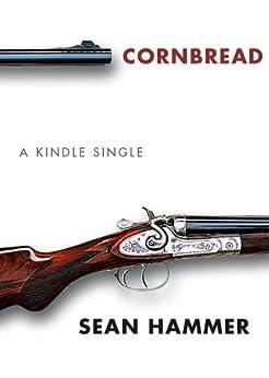 Cornbread (Kindle Single) by [Hammer, Sean]