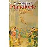 Pianoforte: Der Roman des Klaviers im 19. Jahrhundert. Roman
