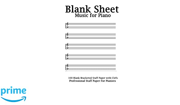Blank Sheet Music For Piano White Cover Bracketed Staff Paper Clefs Notebook100 Pages100 Full Staved SketchbookMusic Notation Gifts