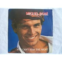 "MIGUEL BOSE You Can't Stay The Night 7"" 45"