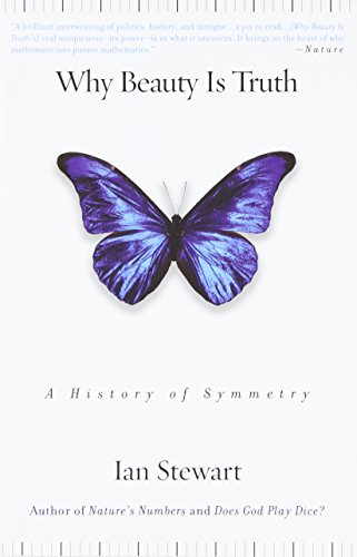 Why Beauty Is Truth: A History of Symmetry: The History of Symmetry