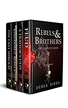 Rebels & Brothers: The Complete Series by [Birks, Derek]