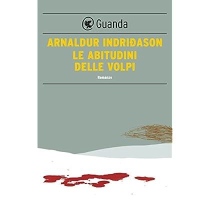 Le Abitudini Delle Volpi: Un'indagine Per L'agente Erlendur Sveinsson