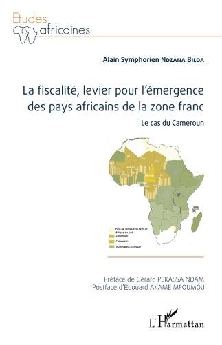 La fiscalité, levier pour l'émergence des pays africains de la zone franc: Le cas du Cameroun