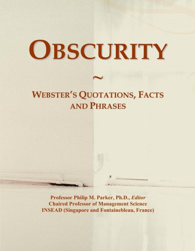 Obscurity: Webster's Quotations, Facts and Phrases