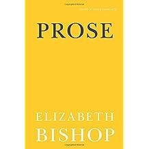 Prose by Elizabeth Bishop (2011-02-01)