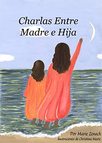 Charlas Entre Madre e Hija por Maria E Zenack