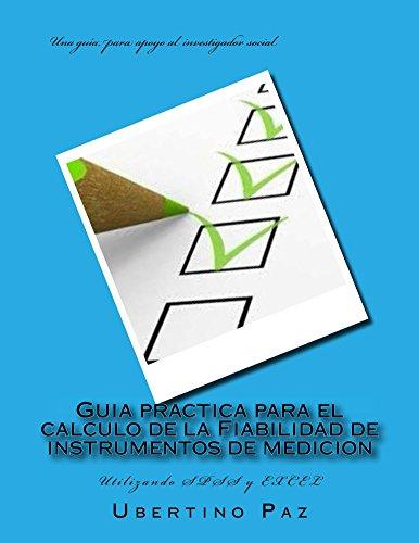 Guia practica para el calculo de la Fiabilidad de instrumentos de medicion (Academia nº 1) por Ubertino Paz