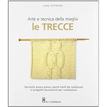 Le trecce. Arte e tecnica della maglia