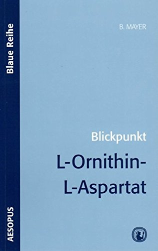 Blickpunkt L-Ornithin-L-Aspartat (Blaue Reihe)
