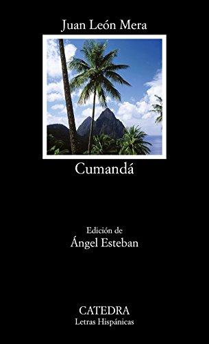 Cumanda, O, Un Drama Entre Salvajes (Letras Hispanicas) por Juan Leon Mera