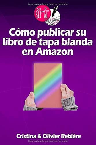 Cómo publicar su libro de tapa blanda en Amazon (Herramientas para autores)