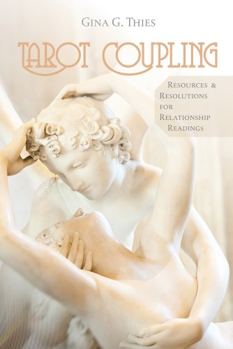 Tarot Coupling: Resources & Resolutions for Relationship Readings