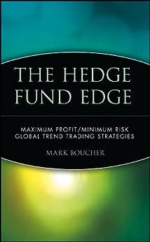 The Hedge Fund Edge: Maximum Profit/Minimum Risk Global Trend Trading Strategies (Wiley Trading) von [Boucher, Mark]