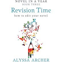 Revision Time: How to Edit Your Novel (Novel in a Year Book 3) (English Edition)