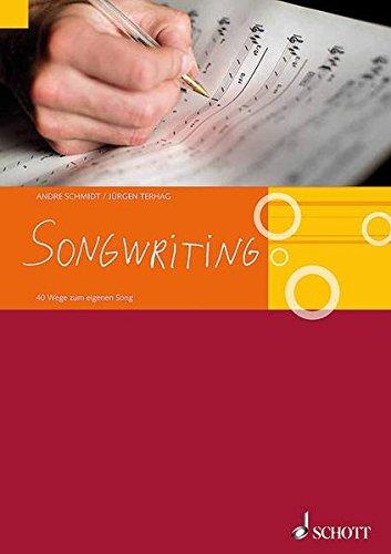Songwriting: 40 Wege zum eigenen Song