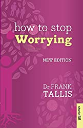 How to Stop Worrying (Overcoming Common Problems)