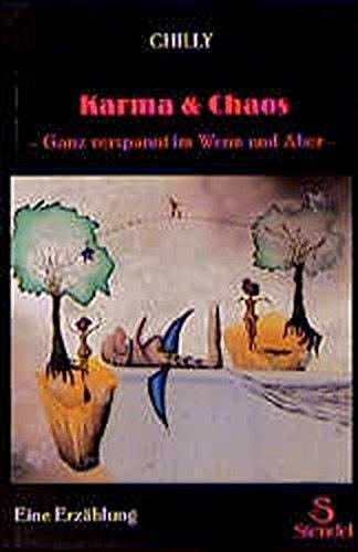 Preisvergleich Produktbild Karma und Chaos - Ganz verspannt im Wenn und Aber - Eine Erzählung.