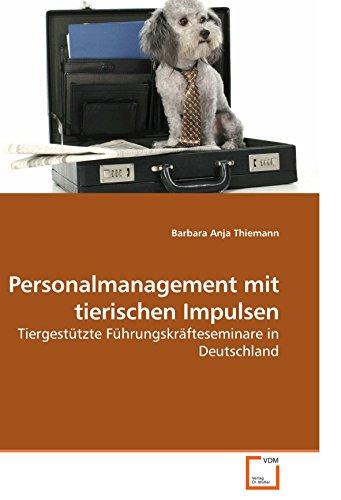 Personalmanagement mit tierischen Impulsen: Tiergestützte Führungskräfteseminare in Deutschland