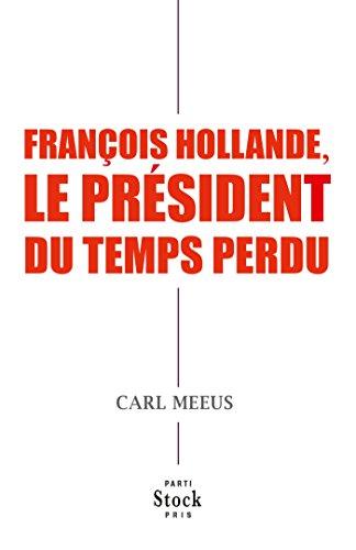 Franois Hollande, le prsident du temps perdu