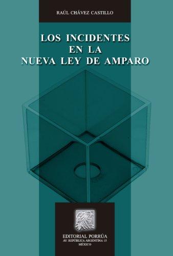 Los incidentes en la nueva ley de amparo (Biblioteca Jurídica Porrúa) por Raúl Chávez Castillo