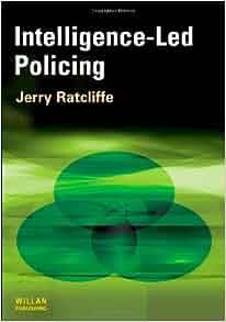 Intelligence Led Policing Amazon Co Uk Jerry H Ratcliffe 9781843923398 Books