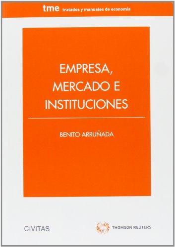 Empresa, mercado e instituciones (Tratados y Manuales de Economía) por Benito Arruñada