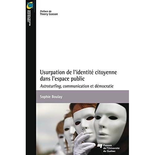 Usurpation de l'identité citoyenne dans l'espace public: Astroturfing, communication et démocratie