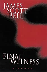 Final Witness: A Novel by James Scott Bell (1999-01-06)