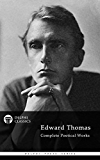 Complete Poetical Works and Letters of Edward Thomas (Illustrated) (Delphi Poets Series Book 23)