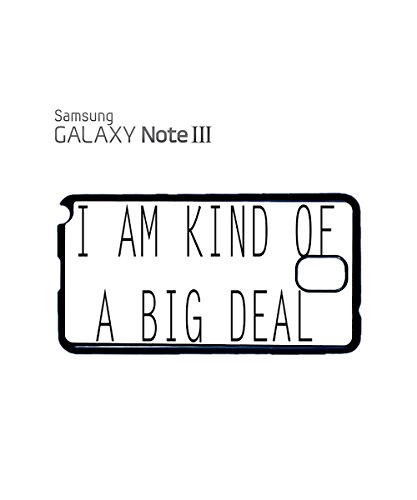 I am Kind Of A Big Deal Mobile Cell Phone Case Samsung Note 3 Black Noir