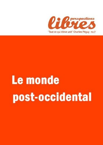 Perspectives Libres numro 7 Le monde post occidental