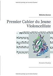 Premier cahier du jeune violoncelliste : Première Position
