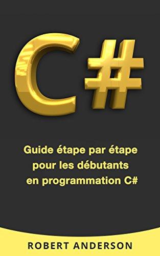 C#: Guide tape par tape pour les dbutants en programmation C#