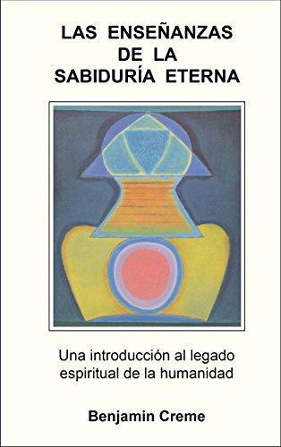 Las Enseñanzas de la Sabiduría Eterna por Benjamin Creme
