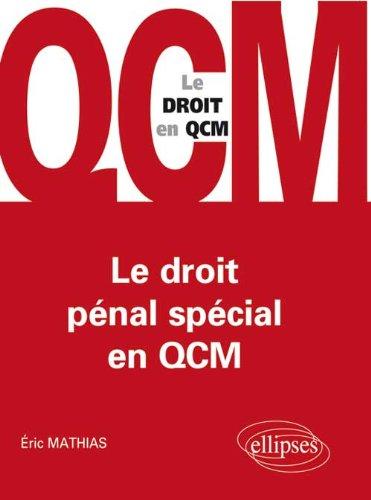 Le Droit pnal spcial en QCM