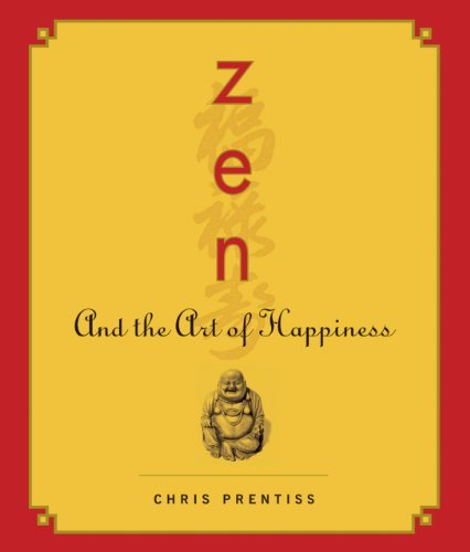 Zen and the Art of Happiness CD by Chris Prentiss (2012-07-24)