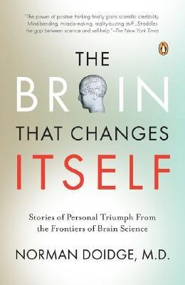 [ The Brain That Changes Itself: Stories of Personal Triumph from the Frontiers of Brain Science By ( Author ) Jan-2008 Paperback